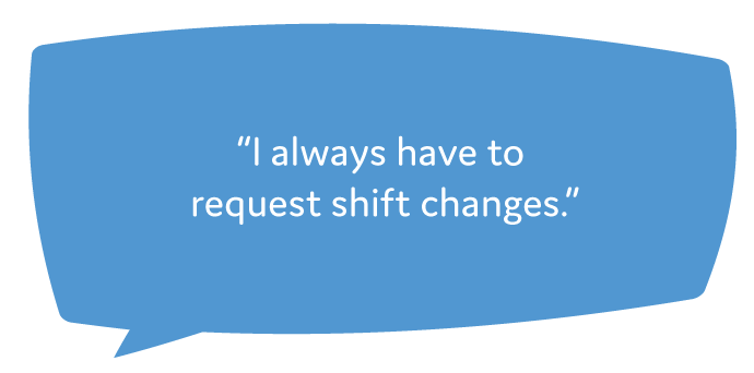 I-always-have-to-request-shift-changes